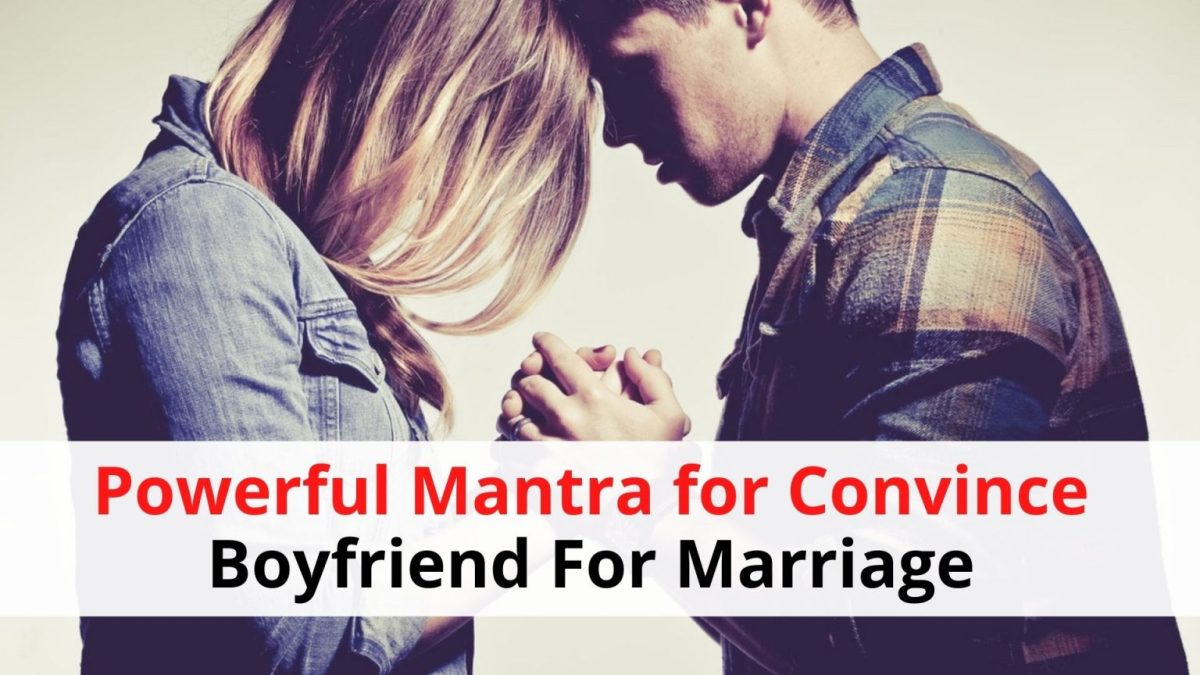 Powerful-Mantra-for-Convince-Boyfriend-For-Marriage